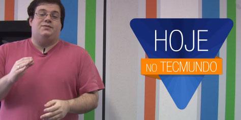 Imagem de Hoje no TecMundo: 19/09/2013 [vídeo] no site TecMundo