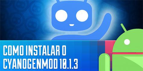 Imagem de Como instalar o CyanogenMod 10.1.3 com Android 4.2 [vídeo] no site TecMundo