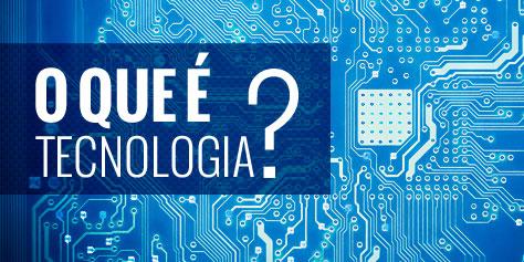 Imagem de O que é tecnologia? no site TecMundo