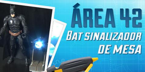 Imagem de Área 42: aprenda a criar um bat-sinalizador de mesa [vídeo] no site TecMundo