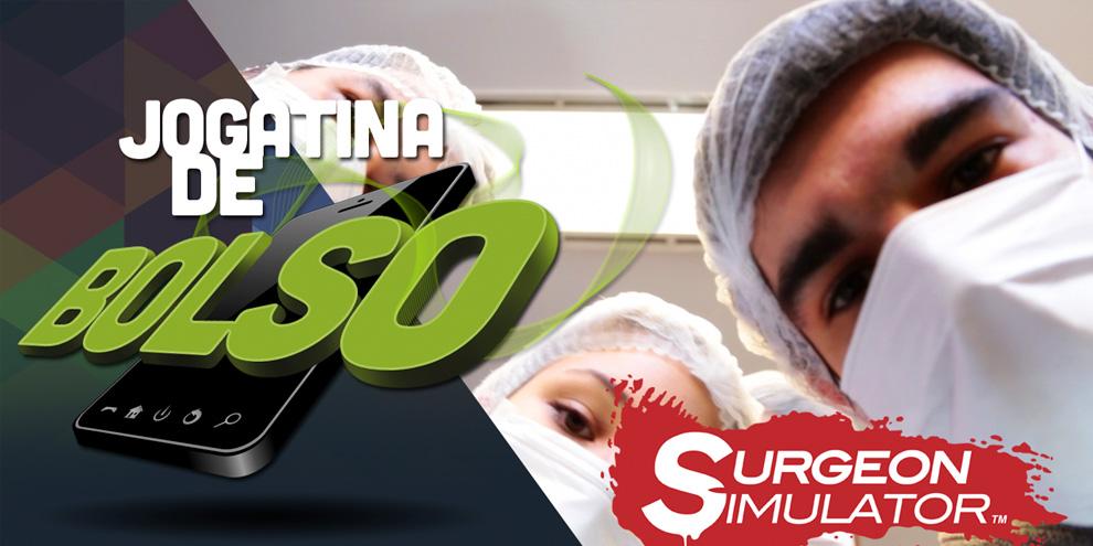 Imagem de Jogatina de Bolso: Surgeon Simulator [vídeo] no site TecMundo