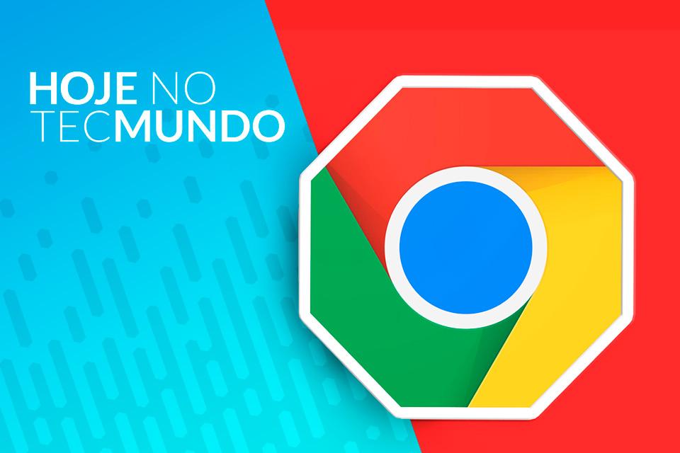 Imagem de Bloqueador de anúncios nativo no Chrome? - Hoje no TecMundo no tecmundo