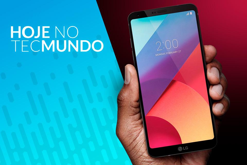Imagem de LG lança G6 no Brasil - Hoje no TecMundo no tecmundo